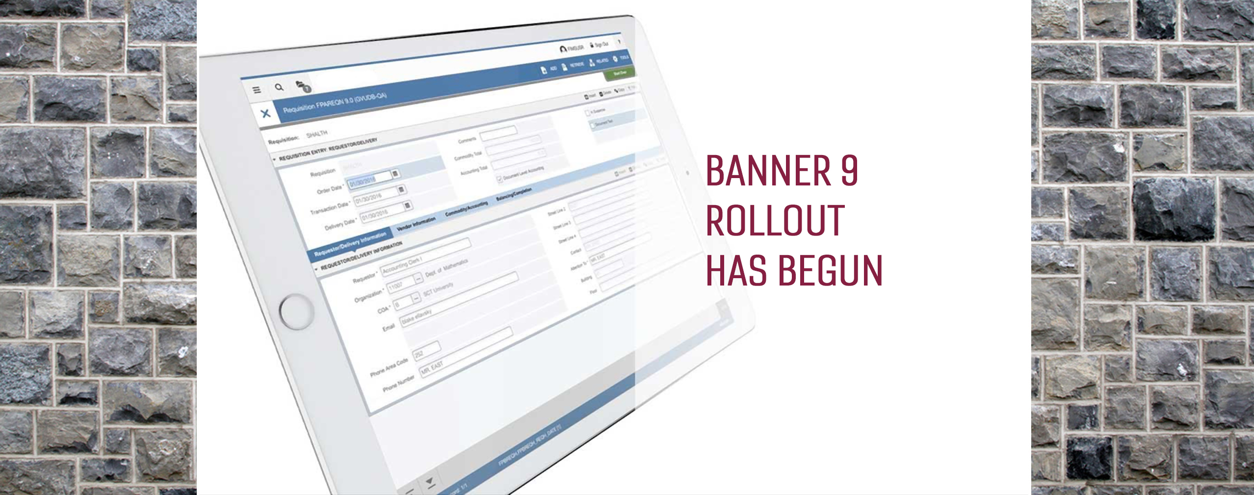 A gradual rollout of Banner 9 has begun in some administrative offices